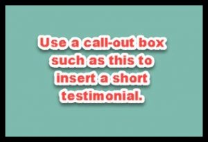 use a call out box with testimonials